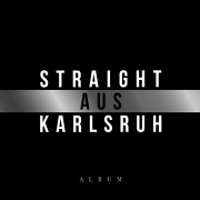 Straight aus KA